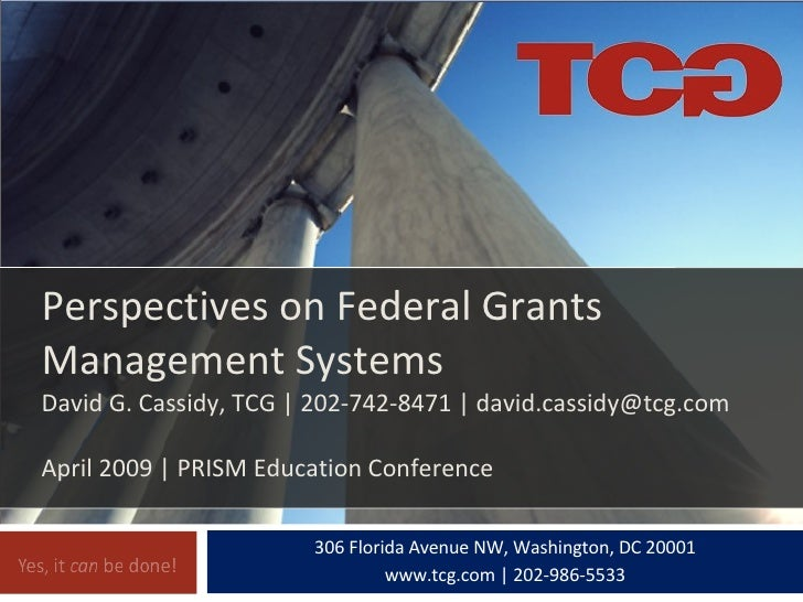306 Florida Avenue NW, Washington, DC 20001 www.tcg.com | 202-986-5533 Perspectives on Federal Grants Management Systems D...