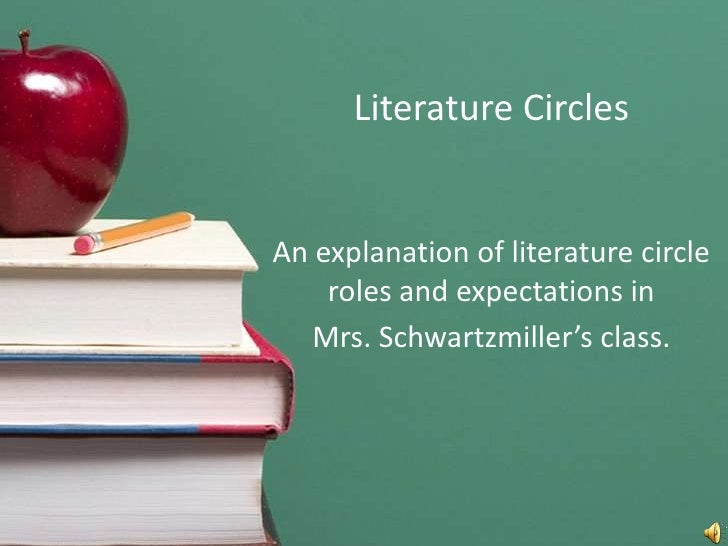 Literature Circles<br />An explanation of literature circle roles and expectations in <br />Mrs. Schwartzmiller's class.<b...