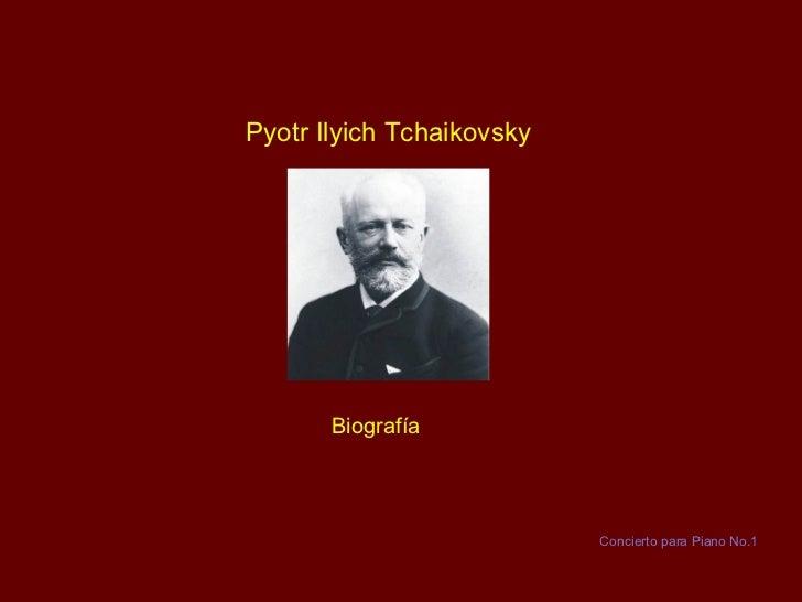Pyotr Ilyich Tchaikovsky Biografía Concierto para Piano No.1