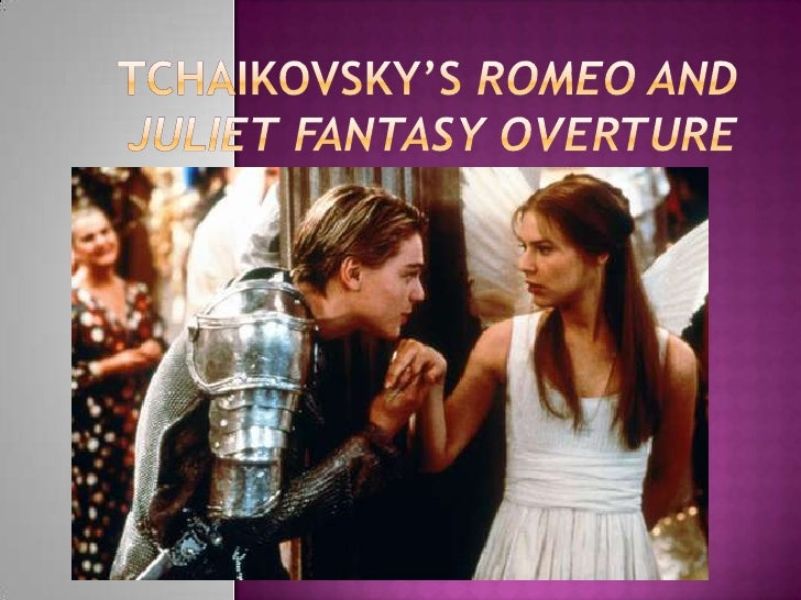 Tchaikovsky's Romeo and Juliet Fantasy Overture<br />