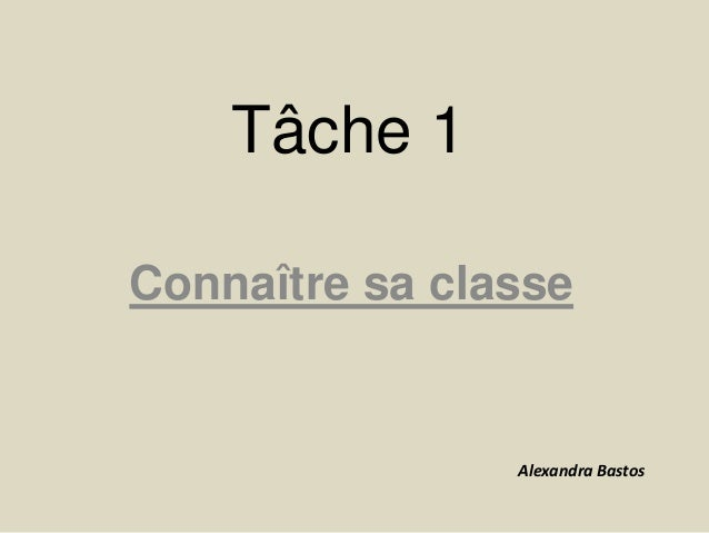 Tâche 1 Connaître sa classe Alexandra Bastos