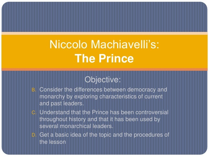 machiavelli s the prince lesson niccolo machiavelli s the prince<br >objective <br >consider