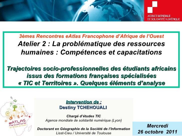 3èmes Rencontres eAtlas Francophone d'Afrique de l'Ouest Atelier 2 : La problématique des ressources humaines : Compétence...