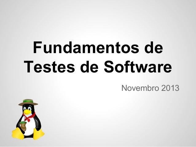 Fundamentos de Testes de Software Novembro 2013