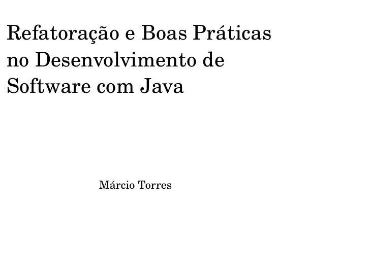 Refatoração e Boas Práticas no Desenvolvimento de Software com a Linguagem Java - Márcio Josué Ramos Torres