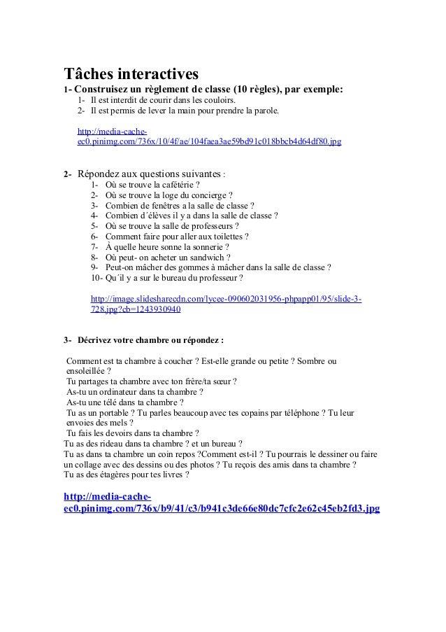 Tâches interactives 1- Construisez un règlement de classe (10 règles), par exemple: 1- Il est interdit de courir dans les ...