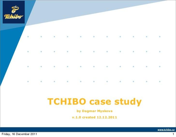 Company    LOGO                           TCHIBO case study                                 by Dagmar Myskova             ...