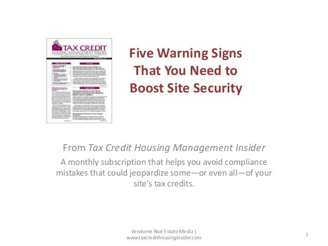 Five Warning Signs That You Need to Boost Site Security  From Tax Credit Housing Management Insider A monthly subscription...