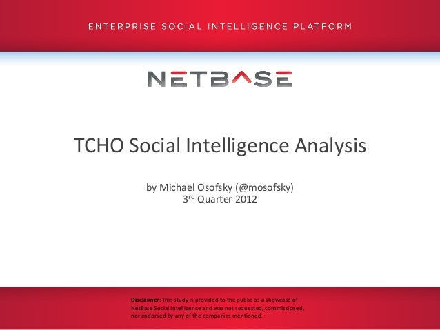 TCHO Social Intelligence Analysis           by Michael Osofsky (@mosofsky)                  3rd Quarter 2012      Disclaim...