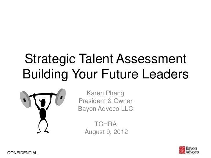 Strategic Talent Assessment     Building Your Future Leaders                 Karen Phang               President & Owner  ...