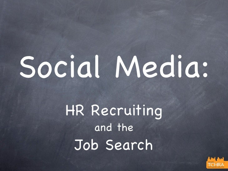 Social Media:   HR Recruiting      and the    Job Search