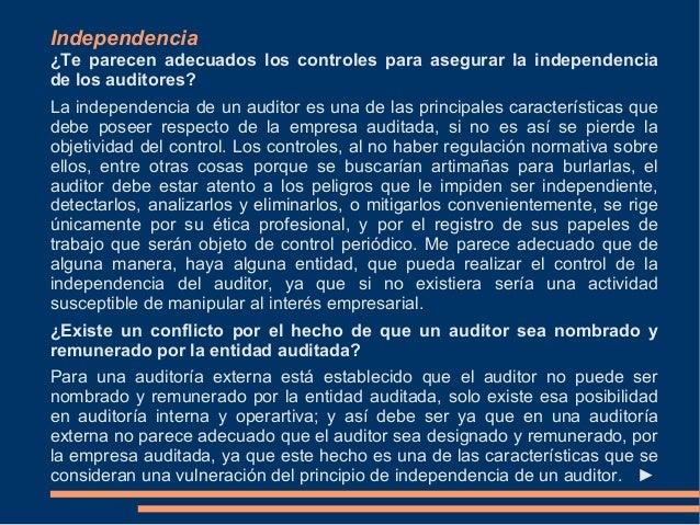 Independencia¿Te parecen adecuados los controles para asegurar la independenciade los auditores?La independencia de un aud...