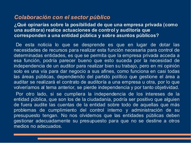 Colaboración con el sector público¿Qué opinarías sobre la posibilidad de que una empresa privada (comouna auditora) realic...