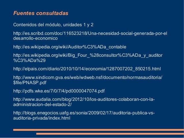 Fuentes consultadasContenidos del módulo, unidades 1 y 2http://es.scribd.com/doc/116523218/Una-necesidad-social-generada-p...