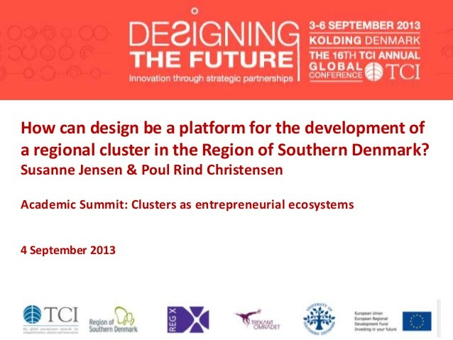 How can design be a platform for the development of a regional cluster in the Region of Southern Denmark? Susanne Jensen &...