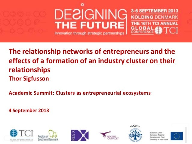 The relationship networks of entrepreneurs and the effects of a formation of an industry cluster on their relationships Th...