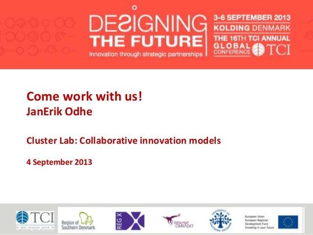 www.stalverkstad.se Come work with us! JanErik Odhe Cluster Lab: Collaborative innovation models 4 September 2013