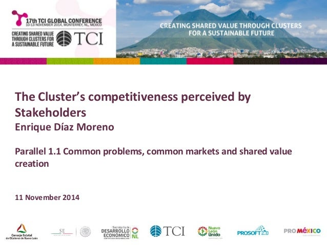 The Cluster's competitiveness perceived by  Stakeholders  Enrique Díaz Moreno  Parallel 1.1 Common problems, common market...
