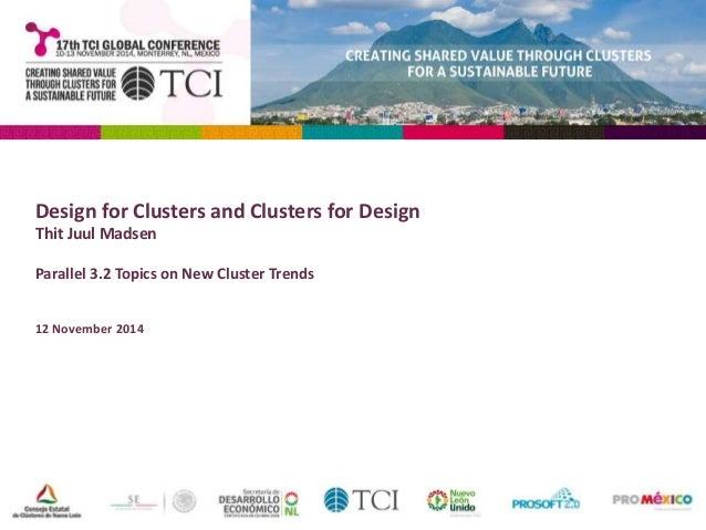Design for Clusters and Clusters for Design  Thit Juul Madsen  Parallel 3.2 Topics on New Cluster Trends  12 November 2014
