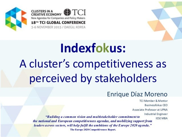 Indexfokus: A cluster's competitiveness as perceived by stakeholders Enrique Díaz Moreno TCI Member & Mentor Businessfokus...