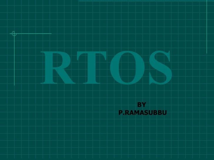 RTOS BY  P.RAMASUBBU