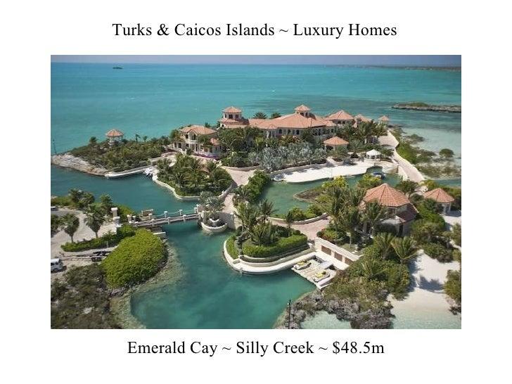 Emerald Cay ~ Silly Creek ~ $48.5m Turks & Caicos Islands ~ Luxury Homes
