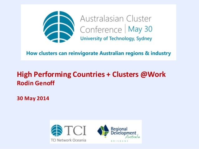 High Performing Countries + Clusters @Work Rodin Genoff 30 May 2014