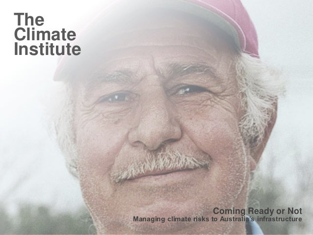 TheClimateInstitute                                    Coming Ready or Not            Managing climate risks to Australia'...