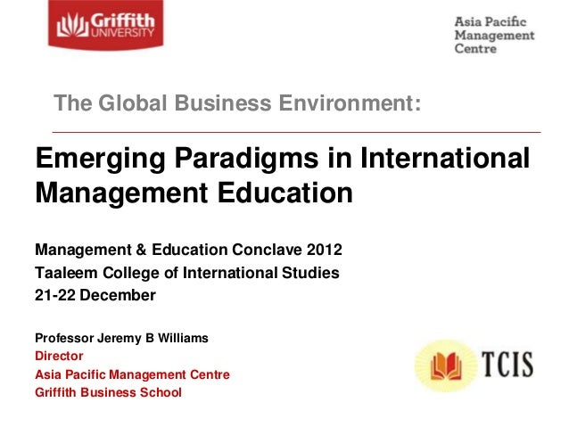 The Global Business Environment:Emerging Paradigms in InternationalManagement EducationManagement & Education Conclave 201...