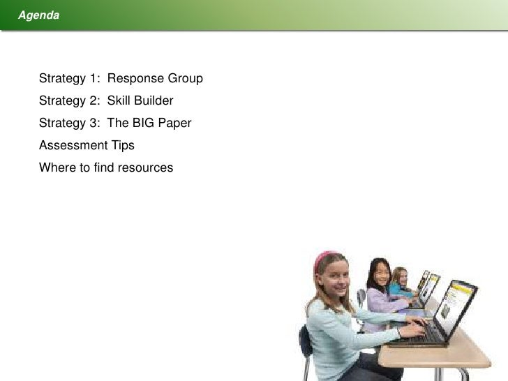 Agenda   Strategy 1: Response Group   Strategy 2: Skill Builder   Strategy 3: The BIG Paper   Assessment Tips   Where to f...
