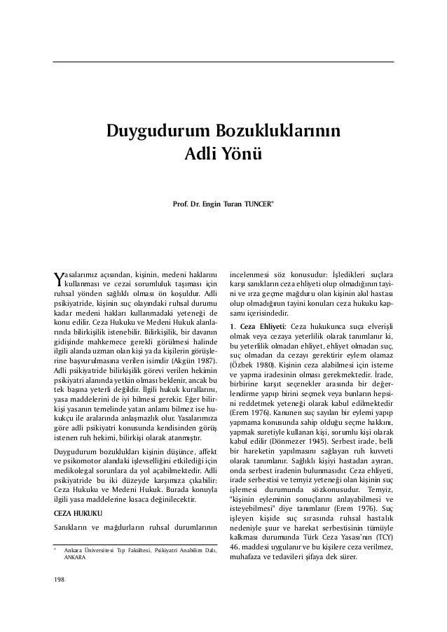 198 Yasalarýmýz açýsýndan, kiþinin, medeni haklarýný kullanmasý ve cezai sorumluluk taþýmasý için ruhsal yönden saðlýklý o...