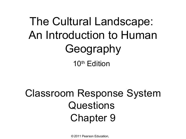 The Cultural Landscape: An Introduction to Human Geography 10th Edition  Classroom Response System Questions Chapter 9 © 2...