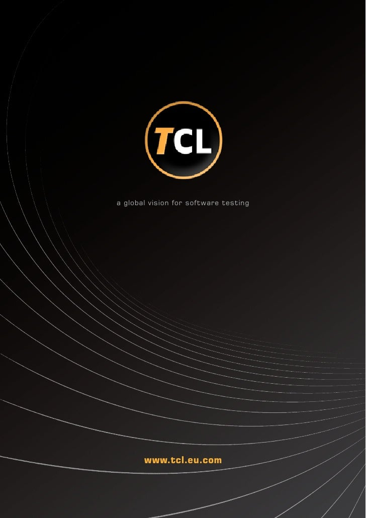 a global vision for software testing       www.tcl.eu.com