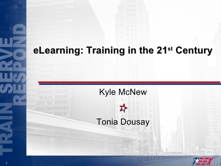 eLearning: Training in the 21 st  Century Kyle McNew Tonia Dousay