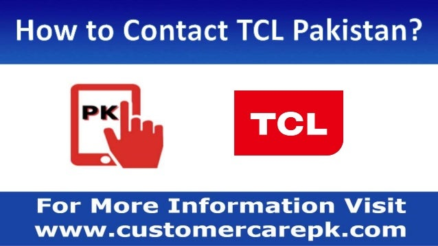 TCL Pakistan Customer Care Phone Number, Office Address, Email