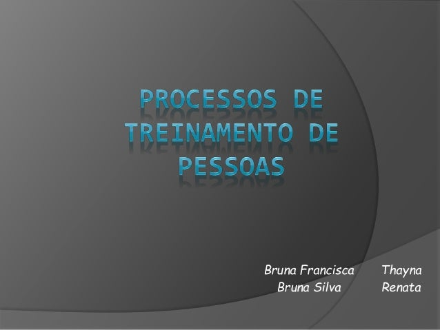 Bruna Francisca Bruna Silva Thayna Renata