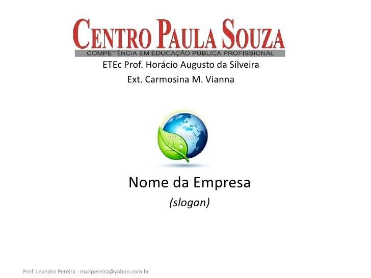 ETEc Prof. Horácio Augusto da Silveira                                    Ext. Carmosina M. Vianna                        ...