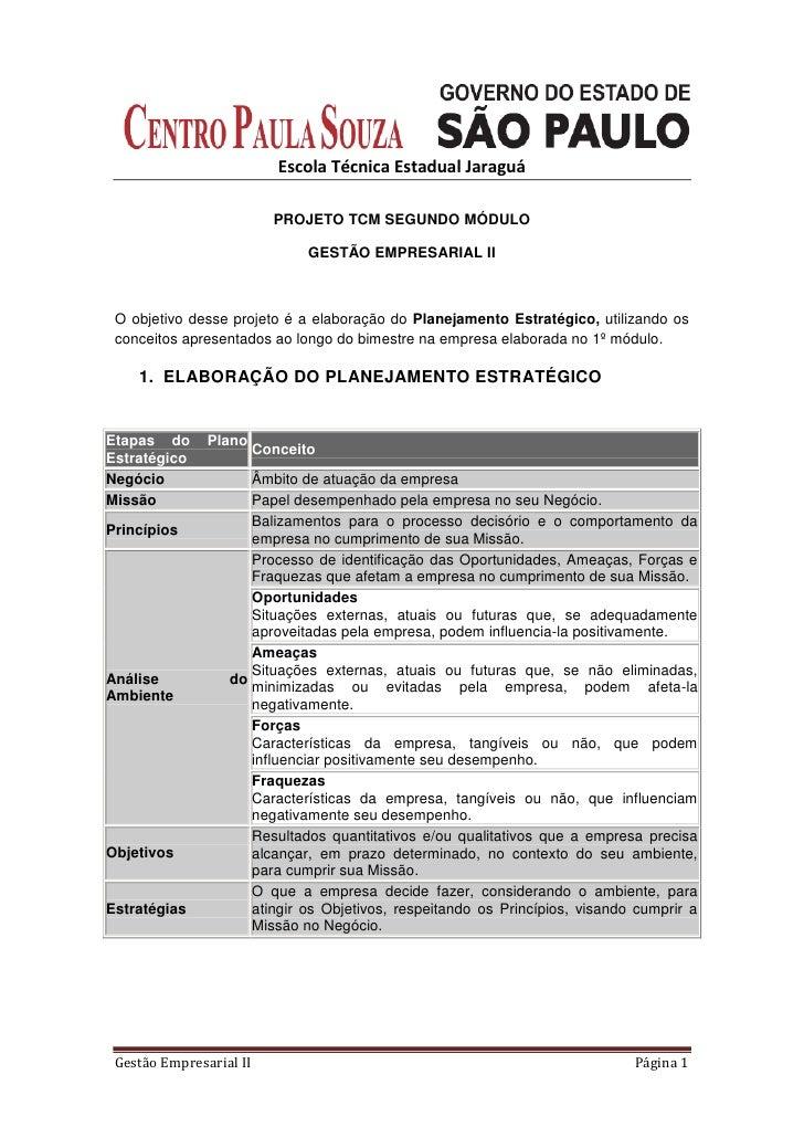 Escola Técnica Estadual Jaraguá <br />PROJETO TCM SEGUNDO MÓDULO<br />GESTÃO EMPRESARIAL ii<br />O objetivo desse projeto ...