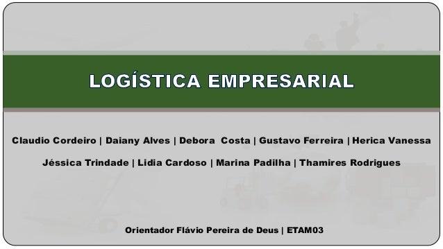 Claudio Cordeiro | Daiany Alves | Debora Costa | Gustavo Ferreira | Herica Vanessa  Jéssica Trindade | Lidia Cardoso | Mar...