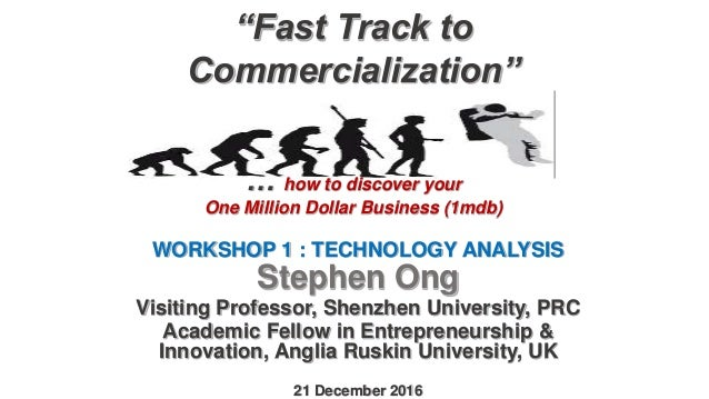 """""""Fast Track to Commercialization"""" … how to discover your One Million Dollar Business (1mdb) WORKSHOP 1 : TECHNOLOGY ANALYS..."""