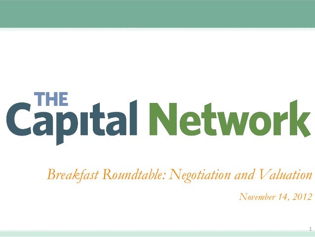 Breakfast Roundtable: Negotiation and Valuation                                  November 14, 2012                        ...