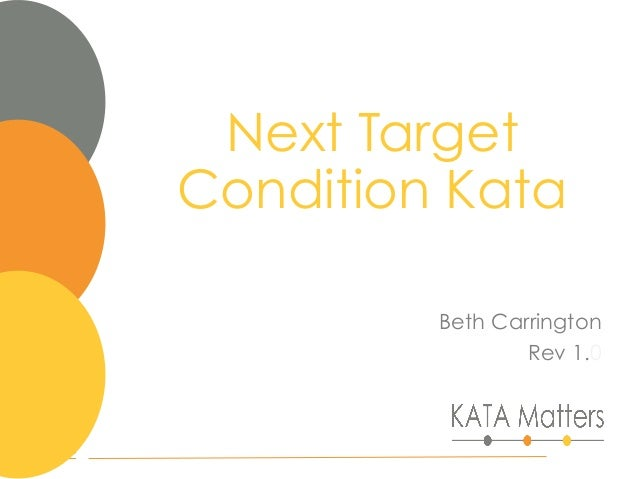 Next Target Condition Kata Beth Carrington Rev 1.0