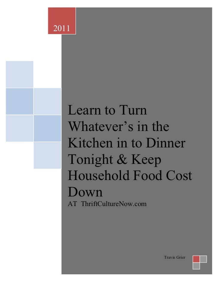2011   Learn to Turn   Whatever's in the   Kitchen in to Dinner   Tonight & Keep   Household Food Cost   Down   AT ThriftC...