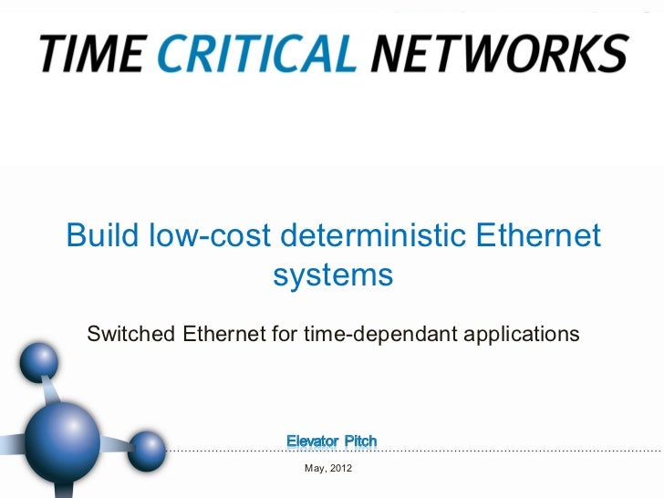 Build low-cost deterministic Ethernet              systems Switched Ethernet for time-dependant applications              ...