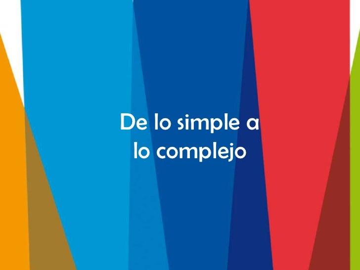 De lo simple a lo complejo