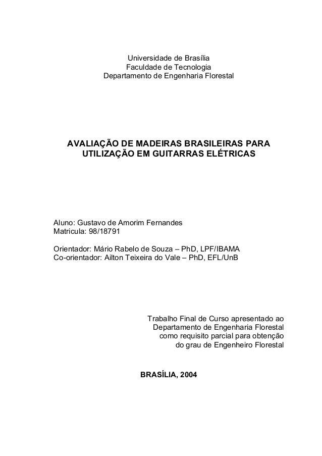 Universidade de Brasília Faculdade de Tecnologia Departamento de Engenharia Florestal AVALIAÇÃO DE MADEIRAS BRASILEIRAS PA...