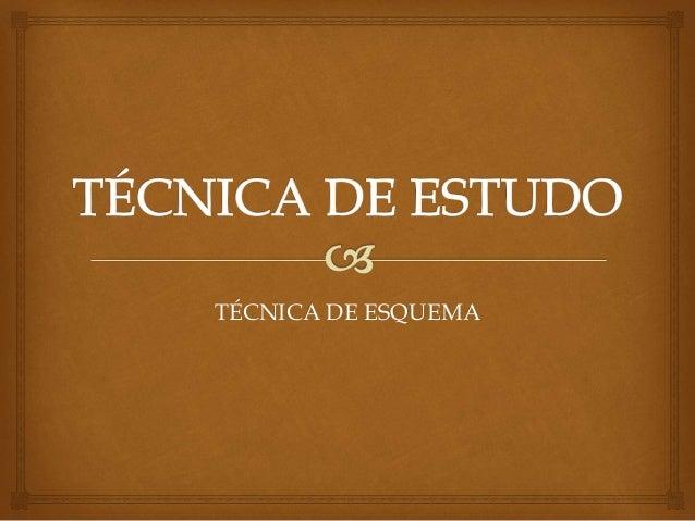 TÉCNICA DE ESQUEMA