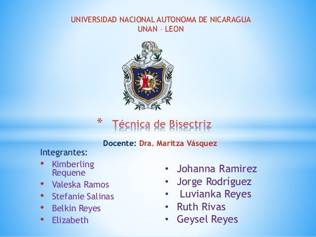 UNIVERSIDAD NACIONAL AUTONOMA DE NICARAGUA  Integrantes:  • Kimberling  Requene  *  Docente: Dra. Maritza Vásquez  • Vales...