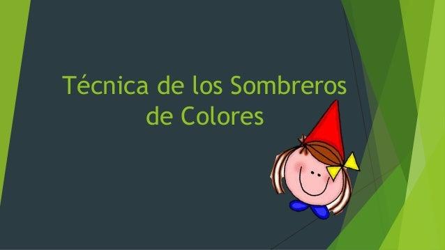Técnica de los Sombreros de Colores