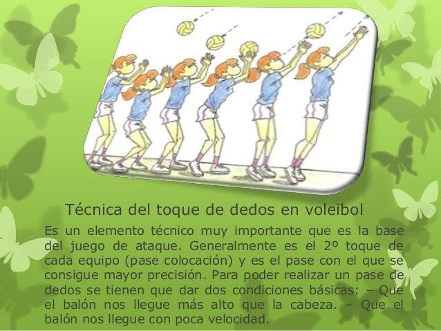 Técnica del toque de dedos en voleibol  Es un elemento técnico muy importante que es la base  del juego de ataque. General...